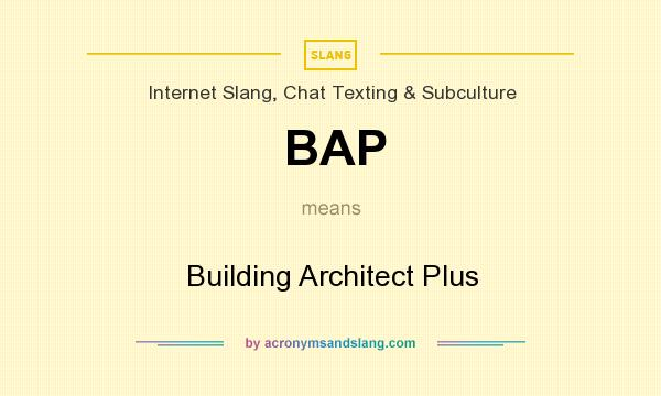 What does BAP mean? It stands for Building Architect Plus