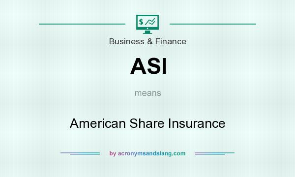 What does ASI mean? It stands for American Share Insurance