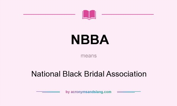 What does NBBA mean? It stands for National Black Bridal Association
