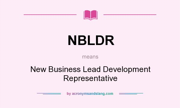 What does NBLDR mean? It stands for New Business Lead Development Representative