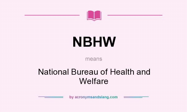 What does NBHW mean? It stands for National Bureau of Health and Welfare