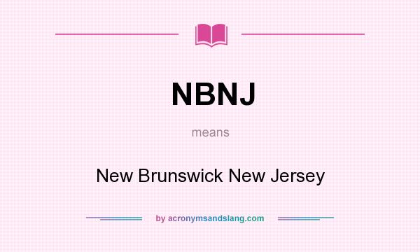 What does NBNJ mean? It stands for New Brunswick New Jersey