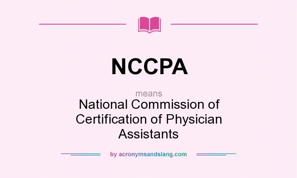 NCCPA - National Commission of Certification of Physician Assistants ...