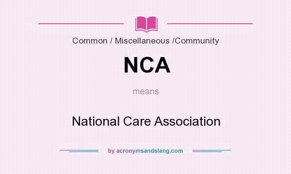 What does NCA mean? It stands for National Care Association