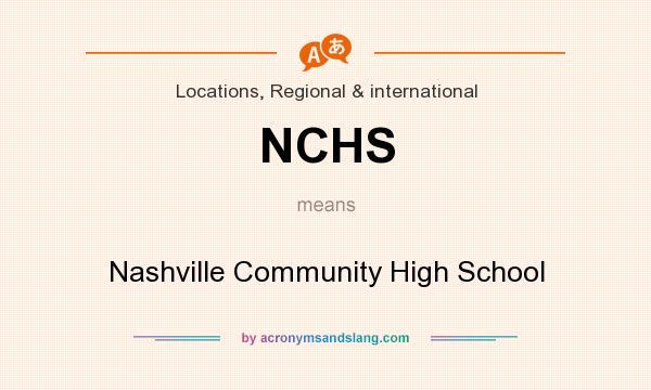 What does NCHS mean? It stands for Nashville Community High School