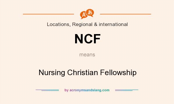 What does NCF mean? It stands for Nursing Christian Fellowship
