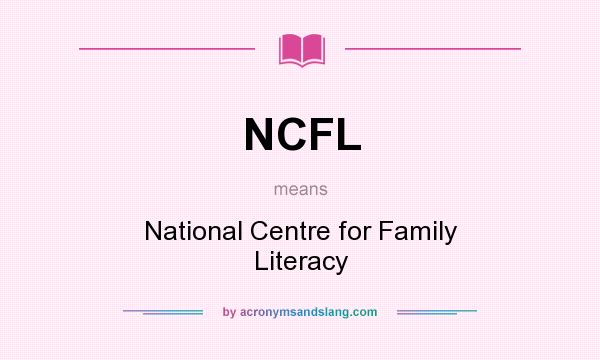 What does NCFL mean? It stands for National Centre for Family Literacy