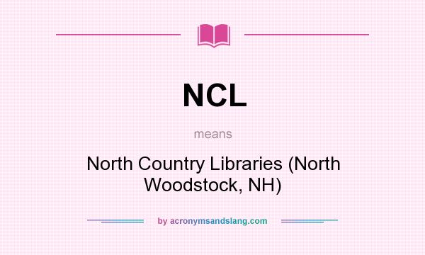 What does NCL mean? It stands for North Country Libraries (North Woodstock, NH)