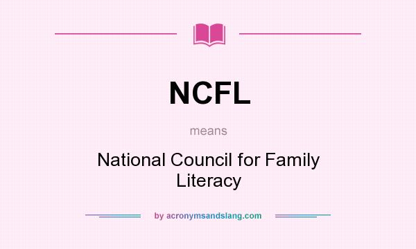 What does NCFL mean? It stands for National Council for Family Literacy