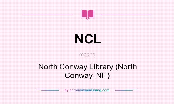 What does NCL mean? It stands for North Conway Library (North Conway, NH)