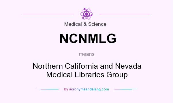 What does NCNMLG mean? It stands for Northern California and Nevada Medical Libraries Group