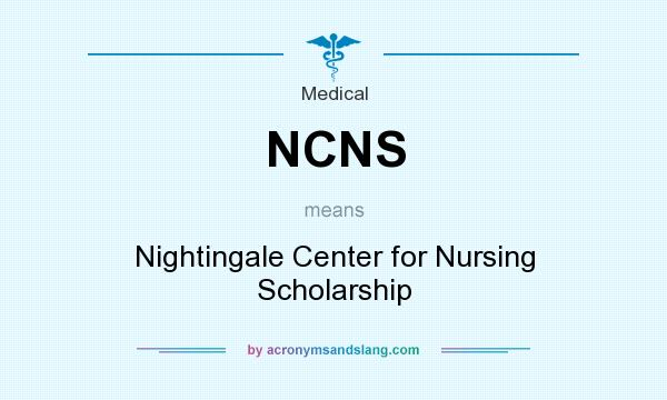 What does NCNS mean? It stands for Nightingale Center for Nursing Scholarship