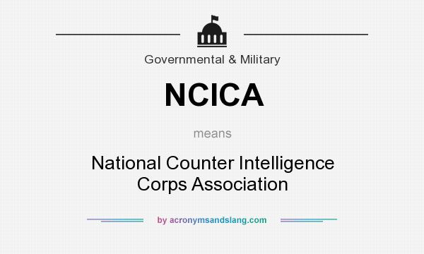 What does NCICA mean? It stands for National Counter Intelligence Corps Association