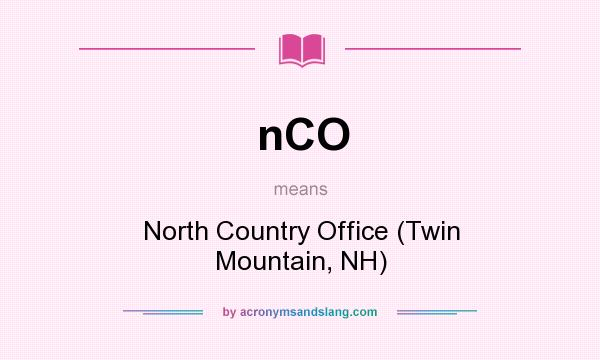 What does nCO mean? It stands for North Country Office (Twin Mountain, NH)