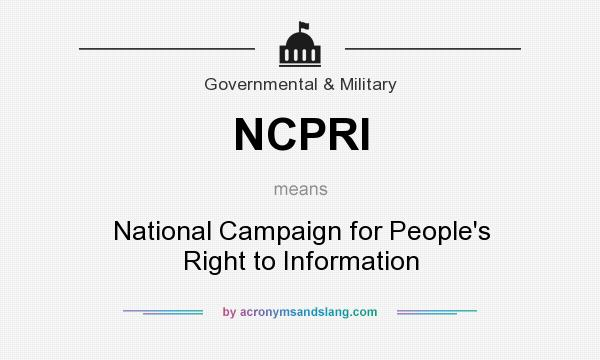 What does NCPRI mean? It stands for National Campaign for People`s Right to Information