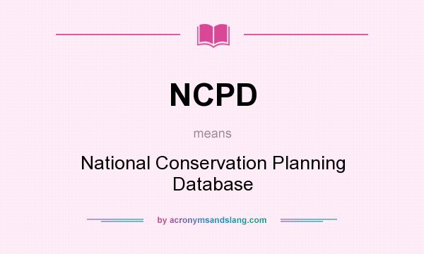 What does NCPD mean? It stands for National Conservation Planning Database