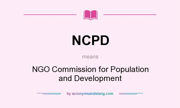 What does NCPD mean? It stands for NGO Commission for Population and Development