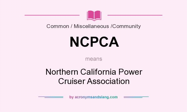 What does NCPCA mean? It stands for Northern California Power Cruiser Association