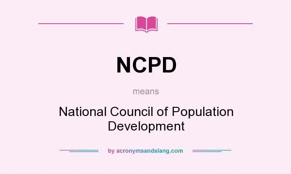 What does NCPD mean? It stands for National Council of Population Development