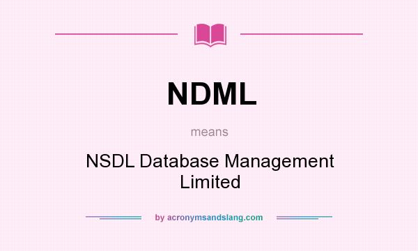 What does NDML mean? It stands for NSDL Database Management Limited