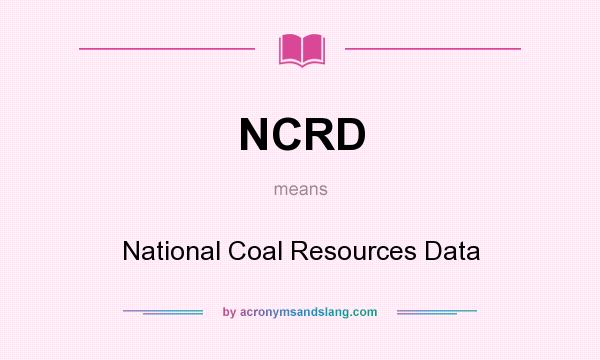 What does NCRD mean? It stands for National Coal Resources Data