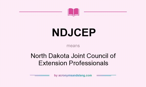 What does NDJCEP mean? It stands for North Dakota Joint Council of Extension Professionals