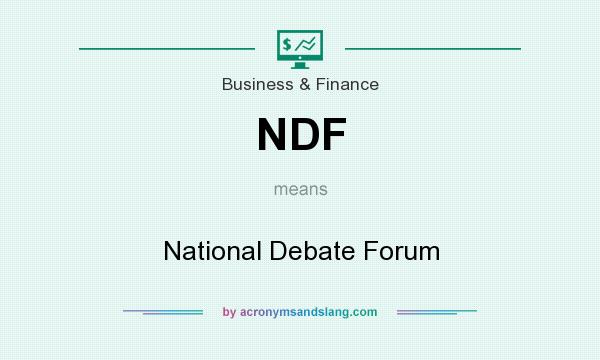 What does NDF mean? It stands for National Debate Forum