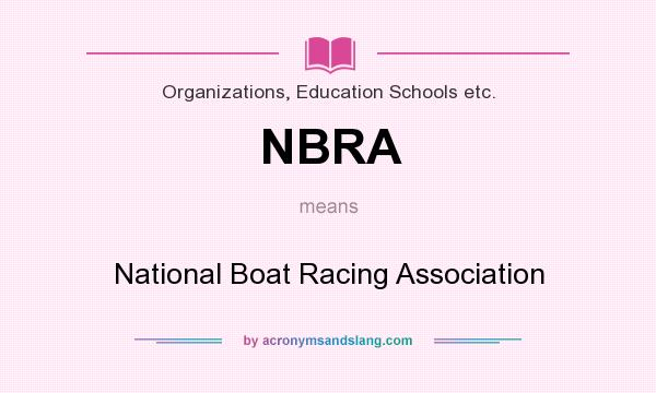 What does NBRA mean? It stands for National Boat Racing Association
