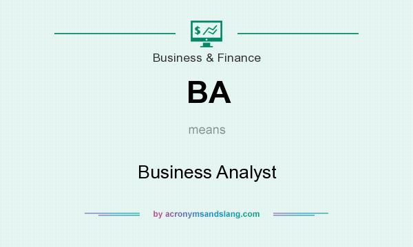 What does BA mean? It stands for Business Analyst