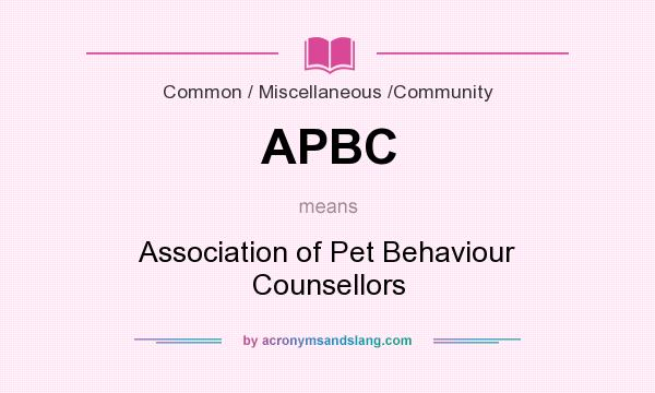 What does APBC mean? It stands for Association of Pet Behaviour Counsellors