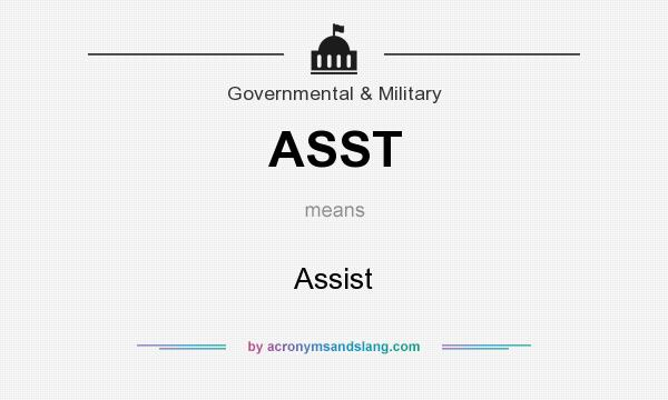 What does ASST mean? It stands for Assist
