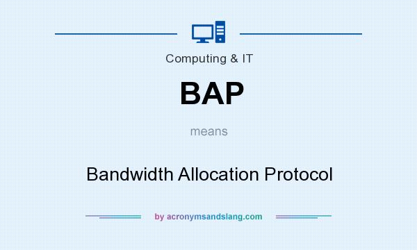 What does BAP mean? It stands for Bandwidth Allocation Protocol