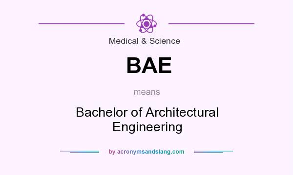 What does BAE mean? It stands for Bachelor of Architectural Engineering
