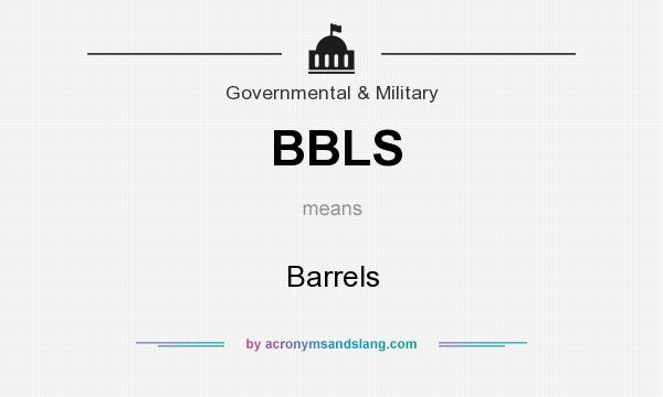 What does BBLS mean? It stands for Barrels