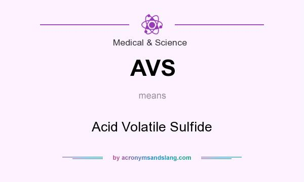 What does AVS mean? It stands for Acid Volatile Sulfide