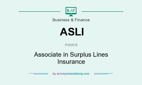 What does ASLI mean? It stands for Associate in Surplus Lines Insurance