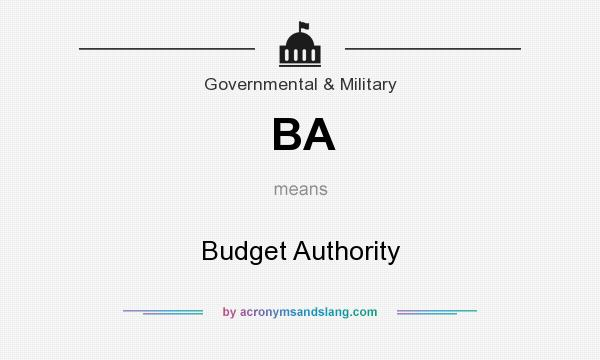 What does BA mean? It stands for Budget Authority