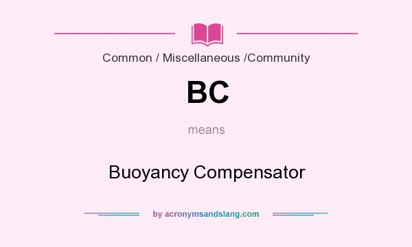 What does BC mean? It stands for Buoyancy Compensator