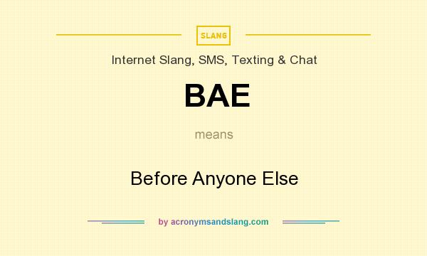 What does BAE mean? It stands for Before Anyone Else