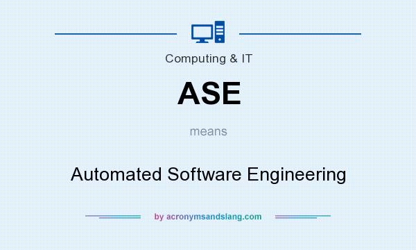 What does ASE mean? It stands for Automated Software Engineering