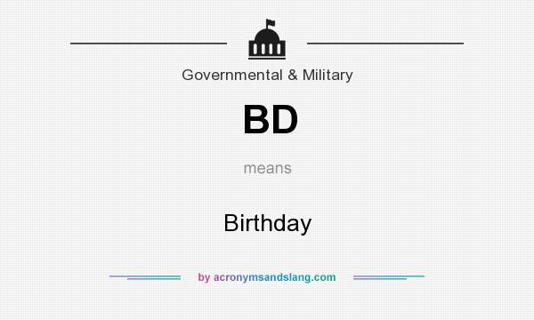 What does BD mean? It stands for Birthday