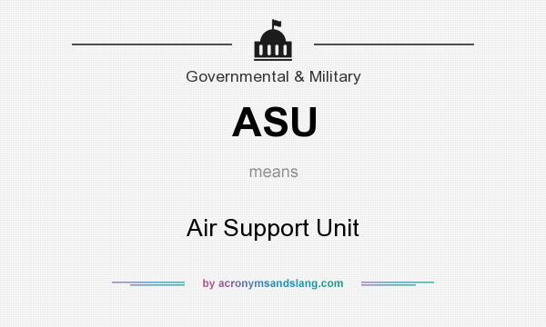 What does ASU mean? It stands for Air Support Unit