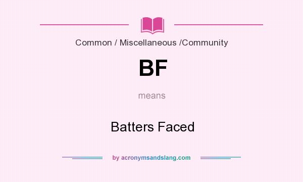 What does BF mean? It stands for Batters Faced