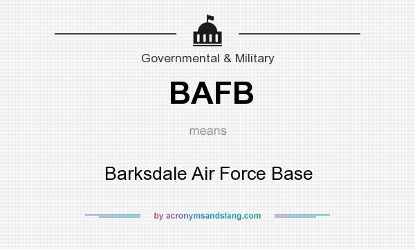 What does BAFB mean? It stands for Barksdale Air Force Base