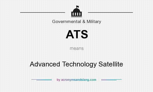 What does ATS mean? It stands for Advanced Technology Satellite