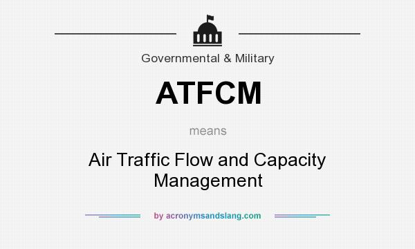 What does ATFCM mean? It stands for Air Traffic Flow and Capacity Management