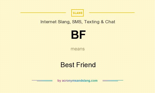 What does BF mean? It stands for Best Friend