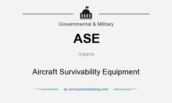 What does ASE mean? It stands for Aircraft Survivability Equipment