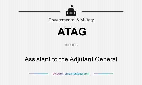What does ATAG mean? It stands for Assistant to the Adjutant General