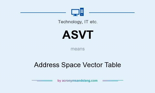 What does ASVT mean? It stands for Address Space Vector Table